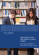Data Protection and Privacy Law in Turkey Key Developments and Predictions